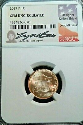 Historic 2017-P Shield Penny NGC Gem Uncirculated - Hand-Signed by Lyndall Bass