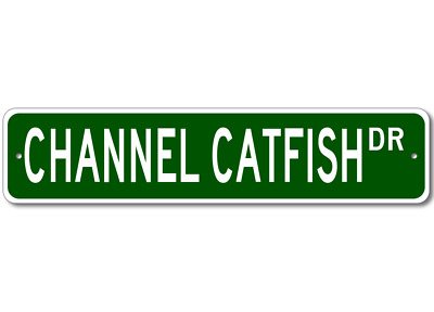 CHANNEL CATFISH  Street Sign ~ Fishing ~ Great Fish Sig