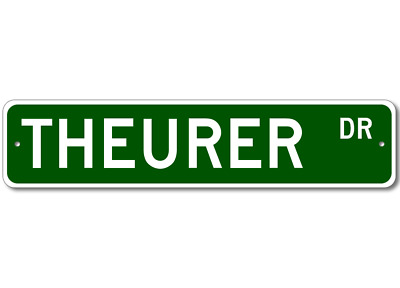 THEURER Street Sign Personalized Last Name Signs