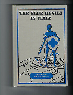 THE BLUE DEVILS IN ITALY, A HISTORY OF THE 88TH INFANTRY DIVISION IN WWII