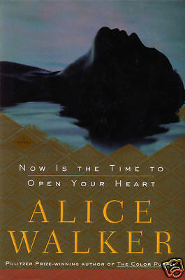 Now Is the Time to Open Your Heart by Alice Walker-First Edition/DJ-2004