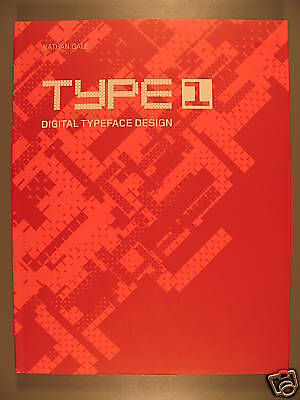 Type 1: Digital Typeface Design by Nathan Gale, 2002