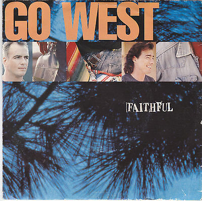 Go West - faithful / i want you back 45""