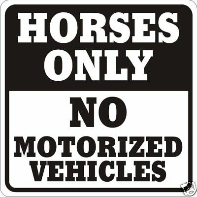 Horses only/No Motorize Vehicles Equine Warning Sign