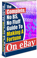 No B.S. Guide to Making a FORTUNE on Ebay Make Money ;)