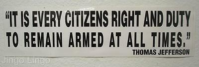 PATRIOTIC BUMPER STICKER~Every Citizens Right To Be Armed At All Times~Jefferson