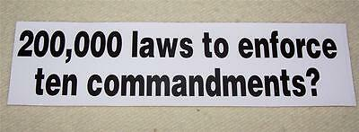 PATRIOTIC BUMPER STICKER~200,000 Laws To Enforce 10 Commandments?