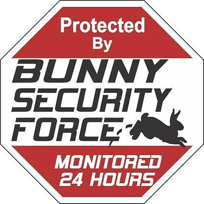 Bunny Security Force Signs