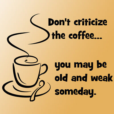 Criticize the Coffee wall quote saying phrase black
