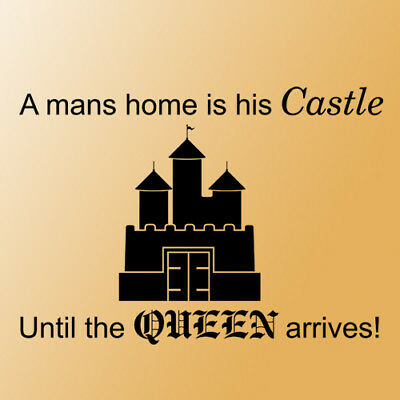 Mans home castle queen wall quote saying phrase black