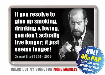 Clement Freud Fridge Magnet - Drinking Smoking  Quote