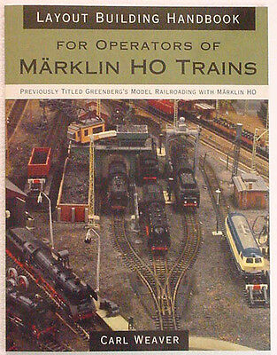 Layout Building Handbook For Operators of Marklin Trains by Carl Weaver    2622C