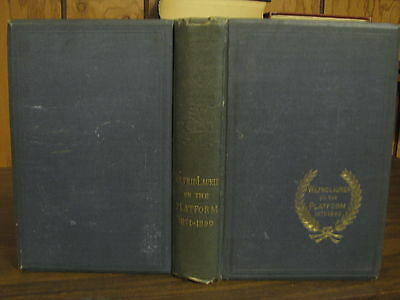 Wilfrid Laurier on the Platform 1871-1890 Ulric Barthe Rare Book Canada