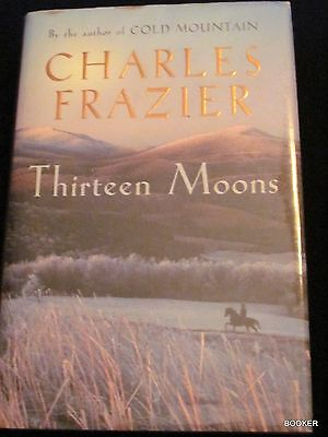 Thirteen Moons by Charles Frazier SIGNED UK 1 Sceptre Edition HC Fine
