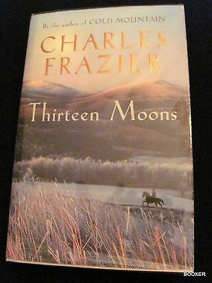 Thirteen Moons by Charles Frazier SIGNED UK  Sceptre Edition HC DJ