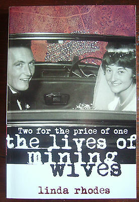 Aust MINING WIVES, THE LIVES OF:  TWO FOR THE PRICE OF ONE - L RHODES biography