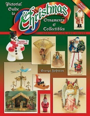 Pictorial Guide To Christmas Ornaments & Collectibles Identification Price