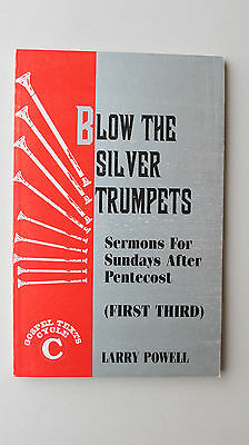 BLOW THE SILVER TRUMPETS by Larry Powell 1991 pb SERMONS FOR AFTER PENTECOST