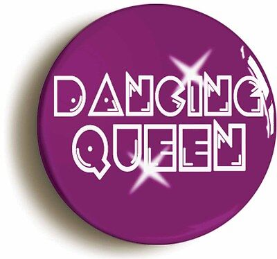 DANCING QUEEN RETRO SEVENTIES DISCO BADGE BUTTON PIN (1inch/25mm) 1970s ABBA