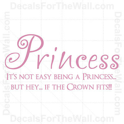 It's Not Easy Being a Princess If the Crown Fits Girl Vinyl Wall Decal Art B15