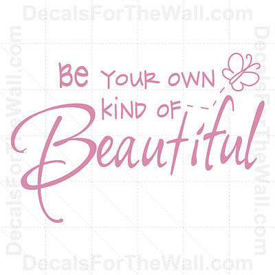 Be Your Own Kind Of Beautiful Vinyl Decal Wall Inspirational