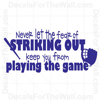 Never Let the Fear of Striking Out Baseball Boy Vinyl Wall Decal Art Quote S37