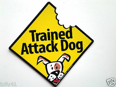 ***Trained Attack Dog Magnet***Anywhere / Car Magnet