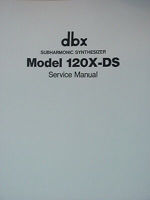 dbx 120X-DS SUBHARMONIC SYNTHESIZER SERVICE MANUAL 23 Pages
