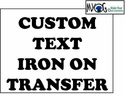 * Custom Iron On T Shirt Transfer * Personalised Text Or Name Any Colour Font *
