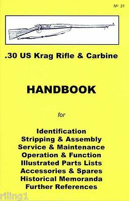U.S. KRAG RIFLE & CARBINE .30-40 Krag Assembly, Disassembly Manual