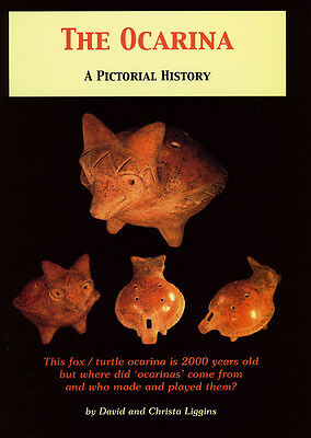 THE OCARINA : A Pictorial History of Ocarinas & Vessel Flutes, FREE DELIVERY