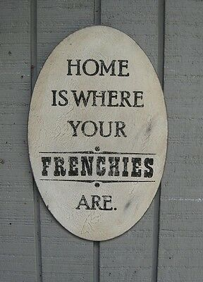 VINTAGE WOOD SIGN - HOME IS WHERE YOUR FRENCHIE IS /ARE