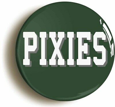 PIXIES BADGE BUTTON PIN (Size is 1inch/25mm diameter)