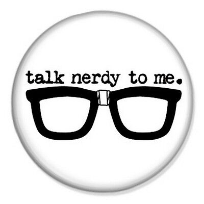 Small 25mm Lapel Pin Button Badge Novelty Talk Nerdy To Me