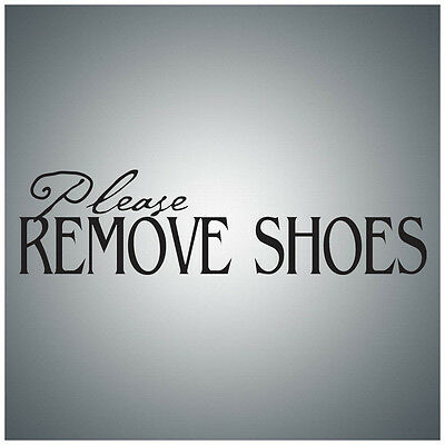 Please remove shoes...WALL QUOTE DECAL VINYL LETTERING SAYING