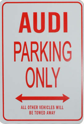 Audi - Parking Only Sign