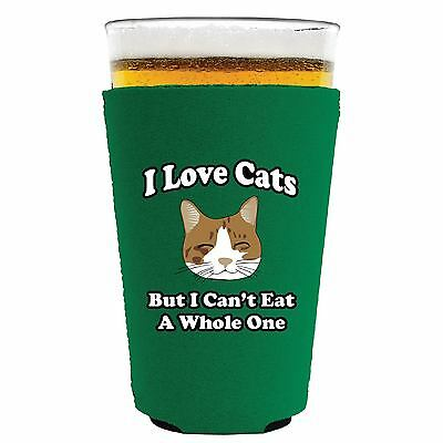 I Love Cats, But I Can't Eat a Whole One Funny Pint Glass/Party Cup Koozie.
