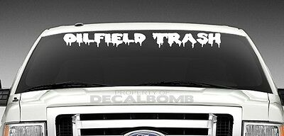 OILFIELD TRASH dripping oil windshield decal / sticker 4x4 * choose color & size