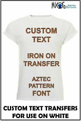 Custom Text Iron On T Shirt Hoody Transfer Personalised Aztec Print Font Light