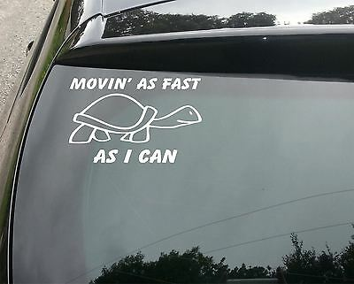 MOVIN AS FAST AS I CAN Turtle Slow Funny Car/Bumper JDM EURO Vinyl Decal Sticker