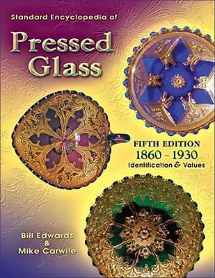 Standard Encyclopedia of Pressed Glass 1860-1930 Price Value Guide 5th Edition