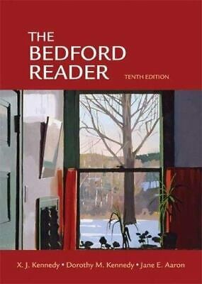 The Bedford Reader by Dorothy M. Kennedy, Jane E. Aaron and X. J. Kennedy...
