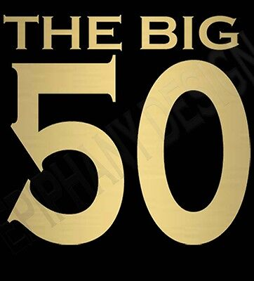 The Big 50 Birthday T-Shirt 50th Birthday T-Shirt Gold Golden Design Great Gift