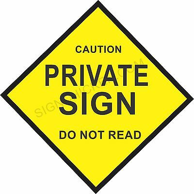 PRIVATE SIGN, DO NOT READ  , gags. funny sign, joke, man cave, decor, Garage
