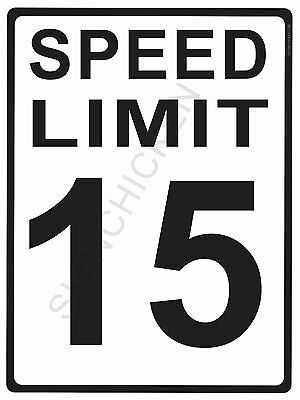 """SPEED LIMIT  15MPH - NEW ALUMINUM SIGN - 9"""" X 12""""  road and street signs -"""