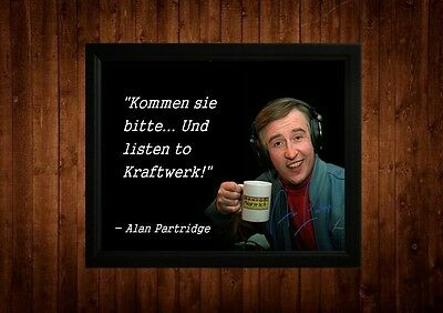 Alan Partridge Kraftwerk Signed Framed Pp Quotes A4 Print Gift Ideas