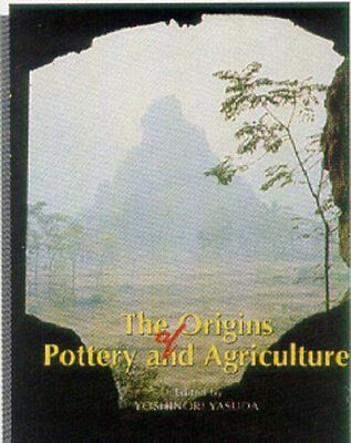The Origins of Pottery and Agriculture by Yoshinori Yashuda