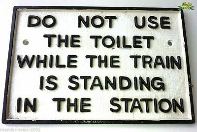 Black & White Cast Iron Train Station Railway Sign DO NOT USE THE TOILET YWCBW