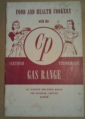 Food and Health Cookery with the cp gas range-1940 booklet