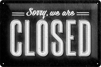 Sorry we are closed Blechschild 20x30 cm 22219 Türschild Sign geschlossen